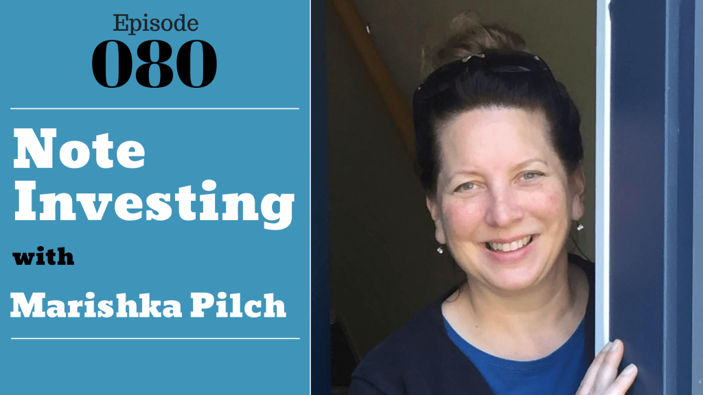 SIC 080: Note Investing with Marishka Pilch with Julie Clark and Joe Bauer