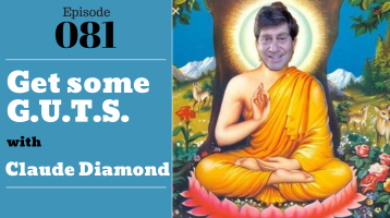 SIC 081: Get some G.U.T.S. with Claude Diamond with Julie Clark and Joe Bauer