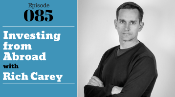 Investing from Abroad with Rich Carey by Julie Clark and Joe Bauer