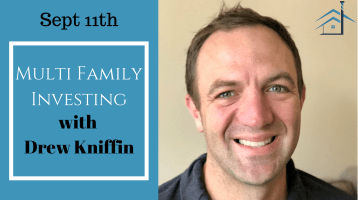 Multi Family Investing with Drew Kniffin on Sept 11th