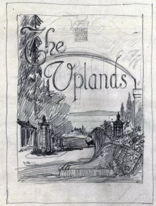 "pencil sketch including text, ""The Uplands"""