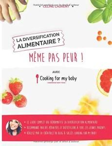 Livre La diversification alimentaire? Même pas peur avec Cooking for my baby