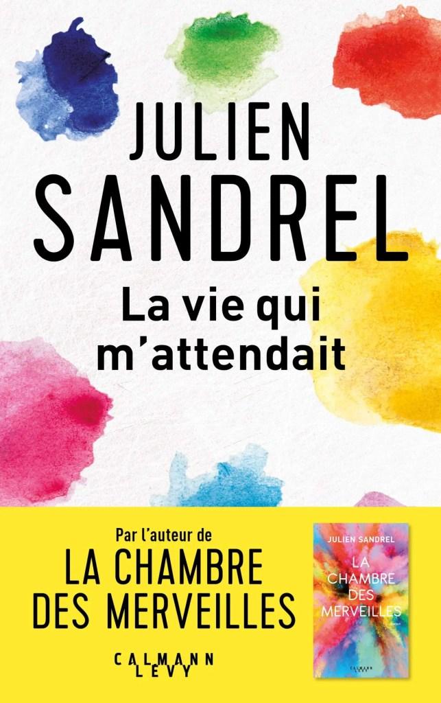 Livre La vie qui m'attendait de Julien Sandrel