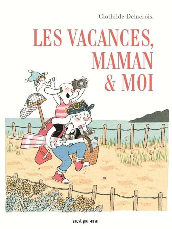 Les vacances, maman et moi paru chez Seuil