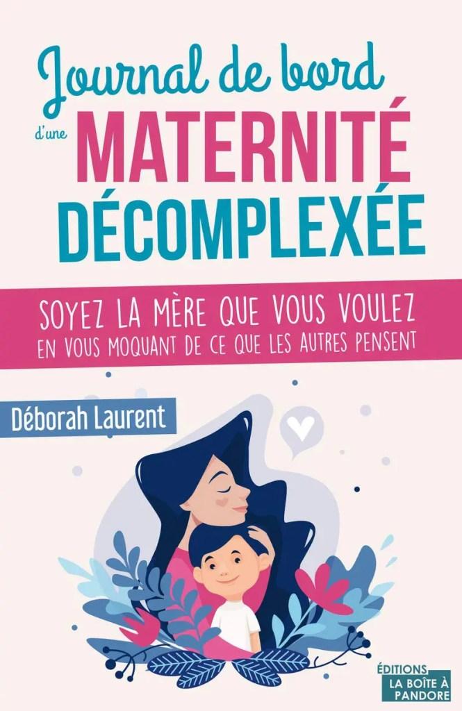 livre journal de bord d'une maternité décomplexée déborah laurent sea you son