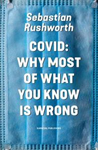 Covid book Sebastian Rushworth