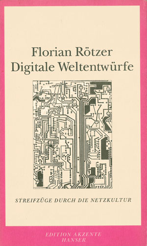 Florian Rötzer - Digitale Weltentwürfe