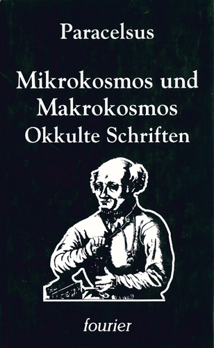 Paracelsus - Mikrokosmos und Makrokosmos