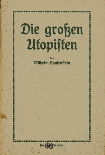 Wilhelm Hausenstein - Die grossen Utopisten