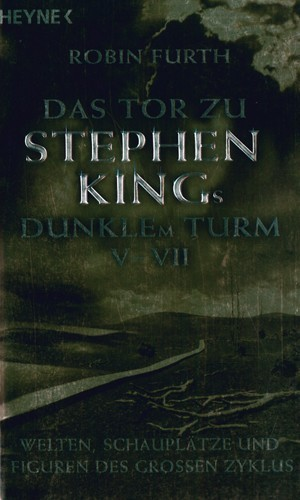 Robin Furth - Das Tor zu Stephen Kings Dunklem Turm V-VII