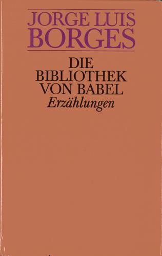 Jorge Luis Borges - Die Bibliothek von Babel