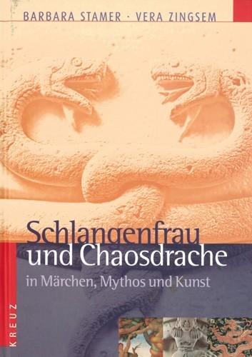 Barbara Stamer/Vera Zingsem - Schlangenfrau und Chaosdrache in Märchen, Mythos und Kunst