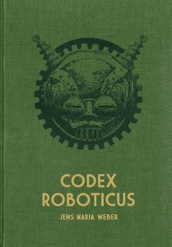 Jens Maria Weber - Codex Roboticus