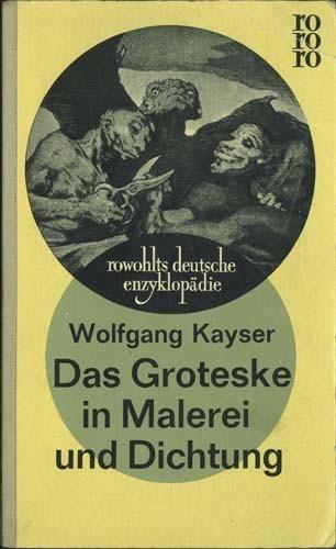 Wolfgang Kayser - Das Groteske in Malerei und Dichtung