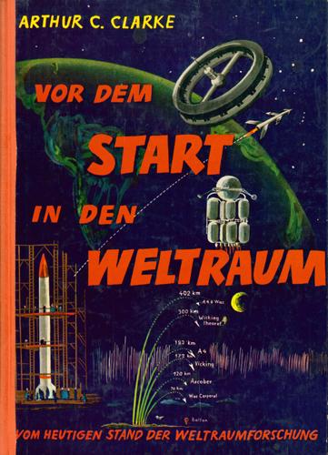 Arthur C. Clarke - Vor dem Start in den Weltraum