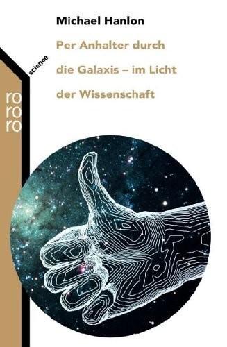 Michael Hanlon - Per Anhalter durch die Galaxis - im Licht der Wissenschaft