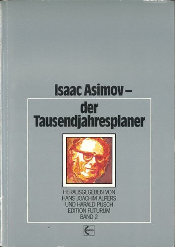 Hans Joachim Alpers (Hrsg.) - Isaac Asimov - der Tausendjahresplaner