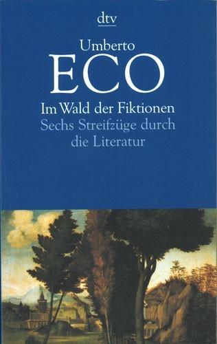Umberto Eco - Im Wald der Fiktionen