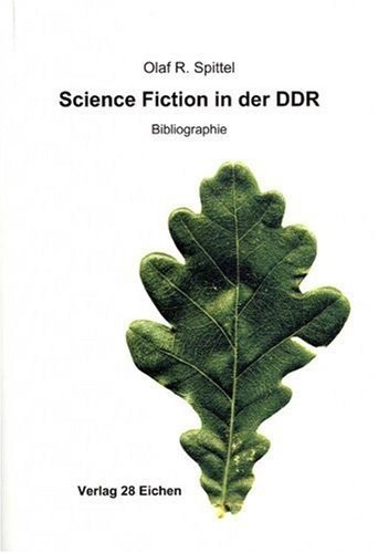 Olaf R. Spittel - Science Fiction in der DDR