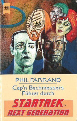 Phil Farrand - Cap'n Beckmessers Führer durch Star Trek - The next Generation