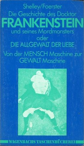 Shaelley/Foerster - Die Geschichte des Docktor Frankenstein und seines Mord-Monsters