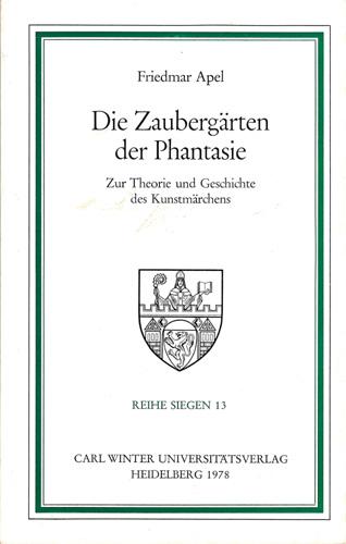 Friedmar Apel - Die Zaubergaerten der Phantasie