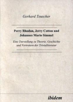 Gerhard Teuscher - Perry Rhodan, Jerry Cotton und Johannes Mario Simmel