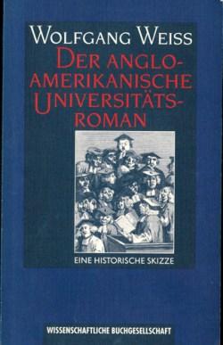 Wolfgang Weiss - Der anglo-amerikanische Universitätsroman