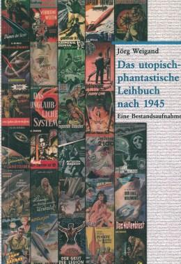 Das utopisch-phantastische Leibuch nach 1945 – Titelcover