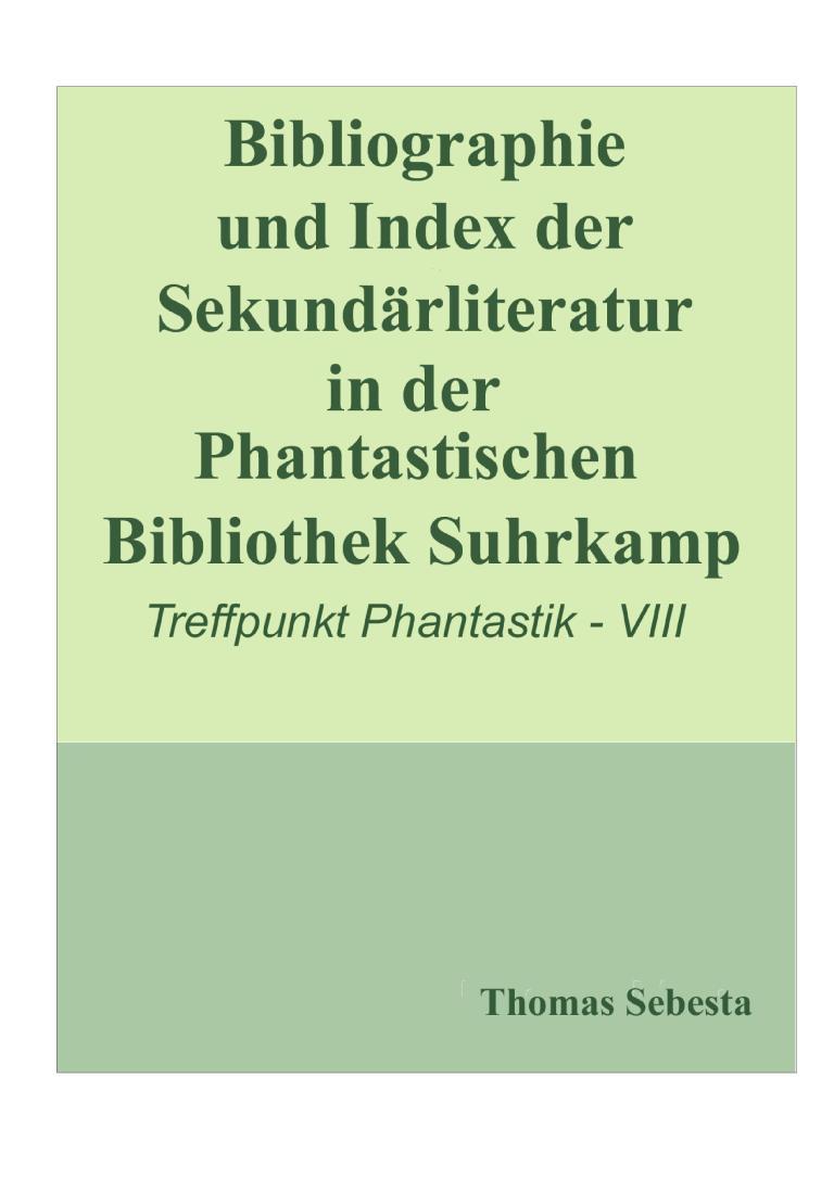 Bibliographie und Index der Sekundärliteratur der Phantastischen Bibliothek Suhrkamp, Version 1.0 - Titelcover