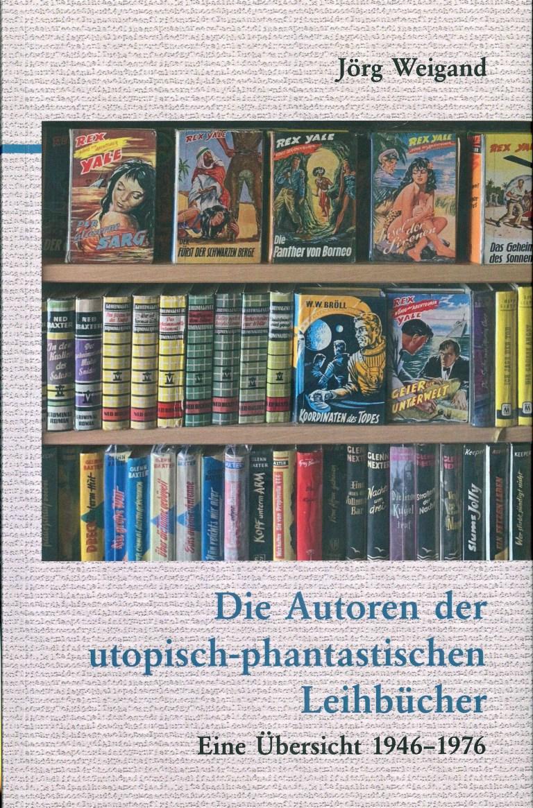 Die Autoren der utopisch-phantastischen Leihbücher - Titelcover