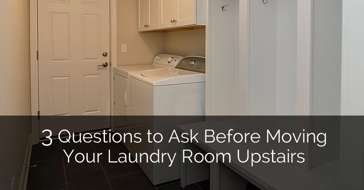 3 Questions to Ask Before Moving Your Laundry Room