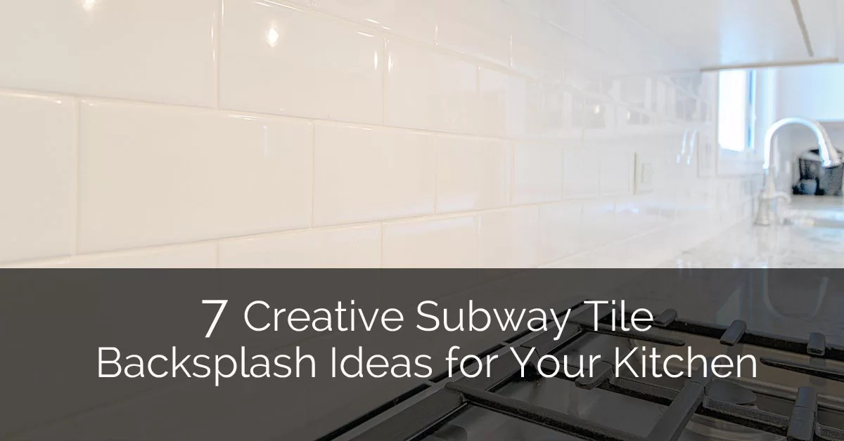 subway tiles in kitchen ikea drawers 7 creative tile backsplash ideas for your home remodeling contractors sebring design build