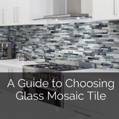Mosaic Kitchen Tile High Flow Faucet A Guide To Choosing Glass Home Remodeling Contractors Sebring Design Build