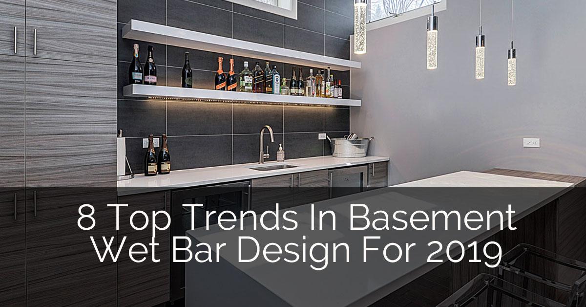 8 Top Trends In Basement Wet Bar Design For 2019