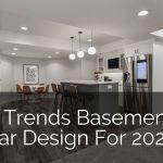 9 Top Trends In Basement Wet Bar Design For 2020 Home Remodeling Contractors Sebring Design Build