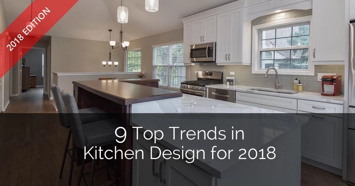 9 Top Trends In Kitchen Design For 2018 Home Remodeling