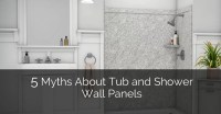 5 Myths About Tub and Shower Wall Panels   Home Remodeling ...