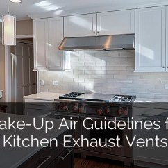 Kitchen Exhaust Vent Patio Make Up Air Guidelines For Vents Home Remodeling Contractors Sebring Design Build