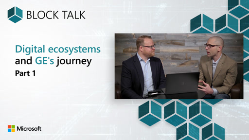 Blockchain: Digital ecosystems and GE's journey - Part 1