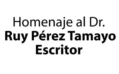 Homenaje al Dr. Ruy Pérez Tamayo