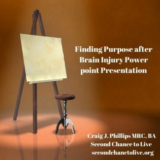 Finding Purpose after Brain Injury Power Point Presentation