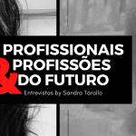 """""""Profissionais e Profissões do Futuro""""- Márcia Bonamin"""