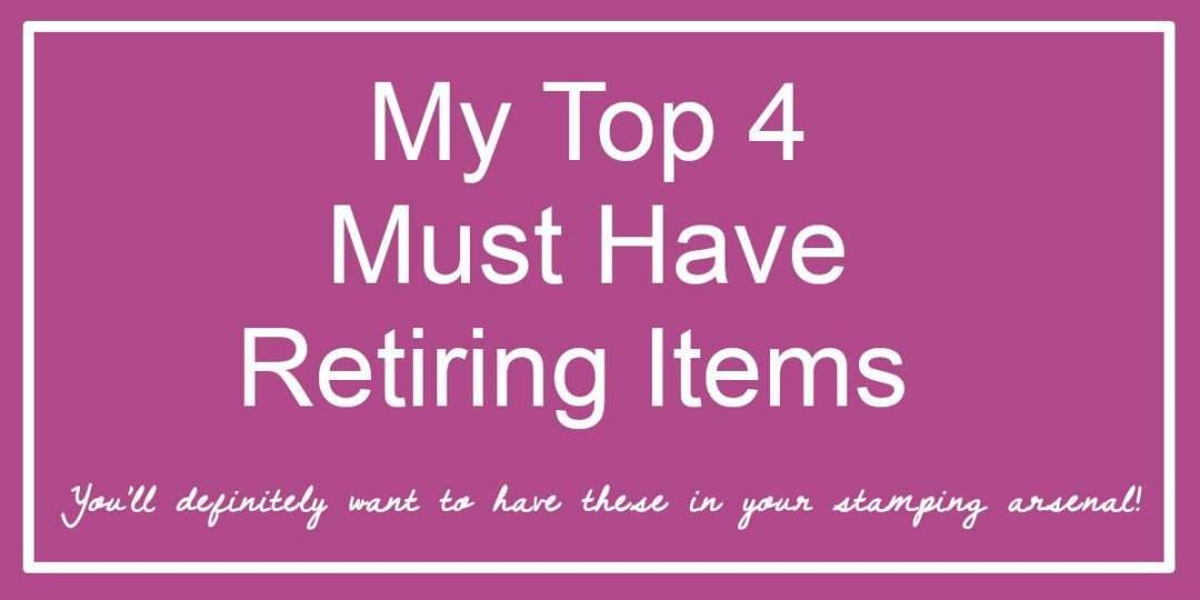 Stampin Up Top 4 Retiring