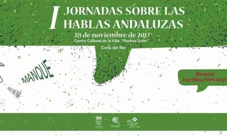 I JORNADAS SOBRE LAS HABLAS ANDALUZAS. MEMORIAL JOSÉ MARÍA PÉREZ OROZCO