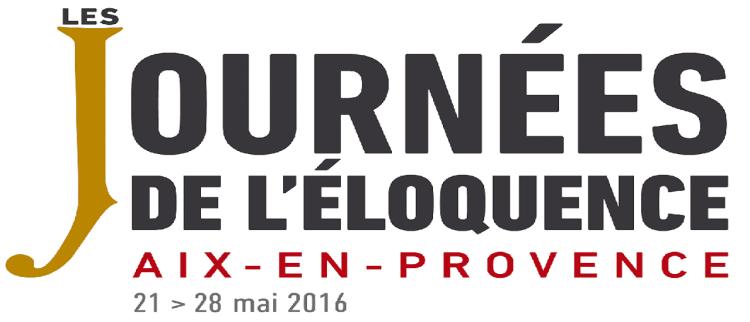 Les journées de l'éloquence à Aix-en-Provence - 21 au 28 mai 2016