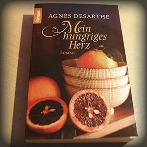 """Agnès Desarthe: """"Mein hungriges Herz"""""""