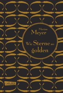 Marissa Meyer Die Luna Chroniken, Band 3 Wie Sterne so golden
