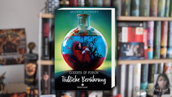 "Melinda Salisbury: ""Goddess of Poison. Tödliche Berührung"" (Band 1)"