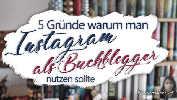 5 Gründe warum man Instagram als Buchblogger nutzen sollte